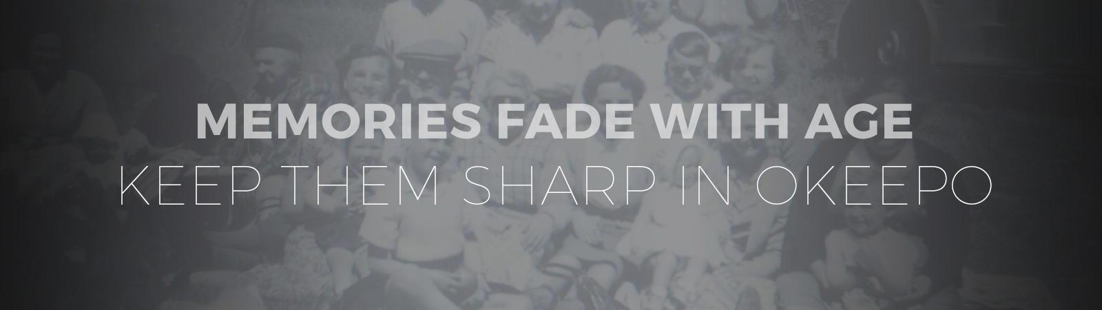 Memories fade - keep them sharp with Okeepo